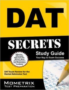 DAT Secrets Study Guide: DAT Exam Review for the Dental Admission