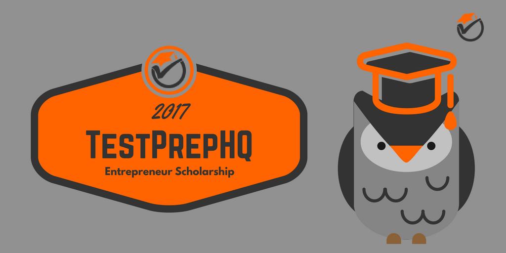 2017 TestPrepHQ Entrepreneur Scholarship