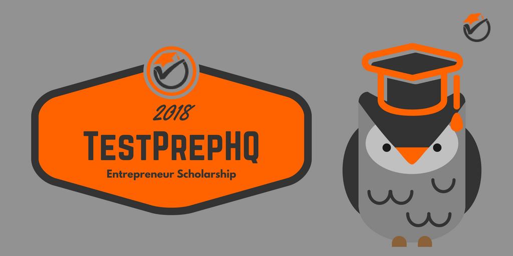 2018 TestPrepHQ Entrepreneur Scholarship