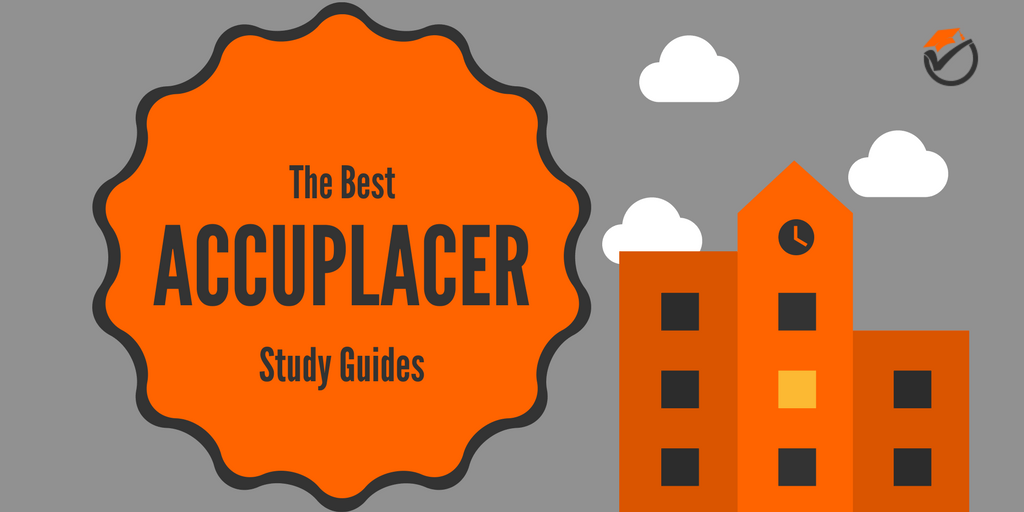The Best ACCUPLACER Study Guides