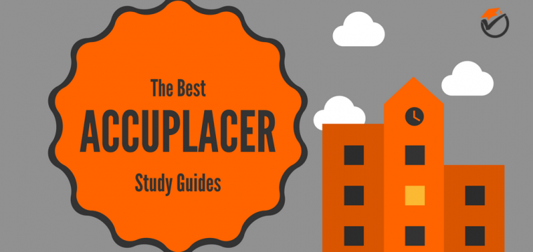 Best ACCUPLACER Study Guides 2018: Quick Review & Comparison