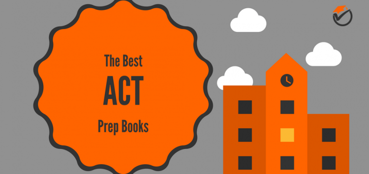 Best ACT Prep Books 2018: Quick Review & Comparison