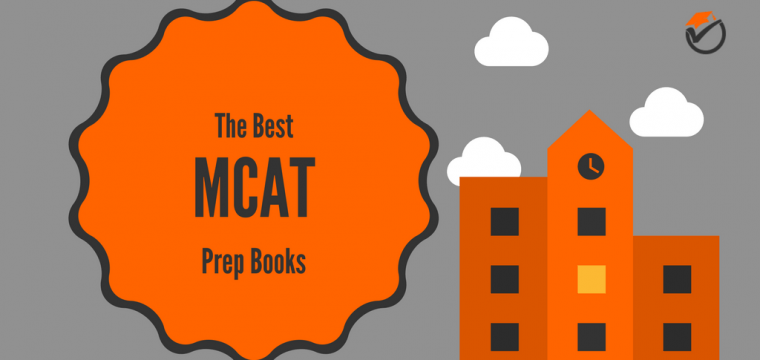 Best MCAT Prep Books 2018: Quick Review & Comparison