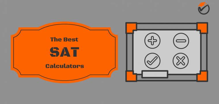 Best Calculators for the SAT 2018: Quick Review & Comparison