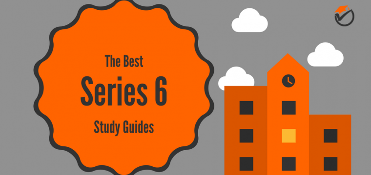 Best Series 6 Study Guides 2017: Quick Review & Comparison