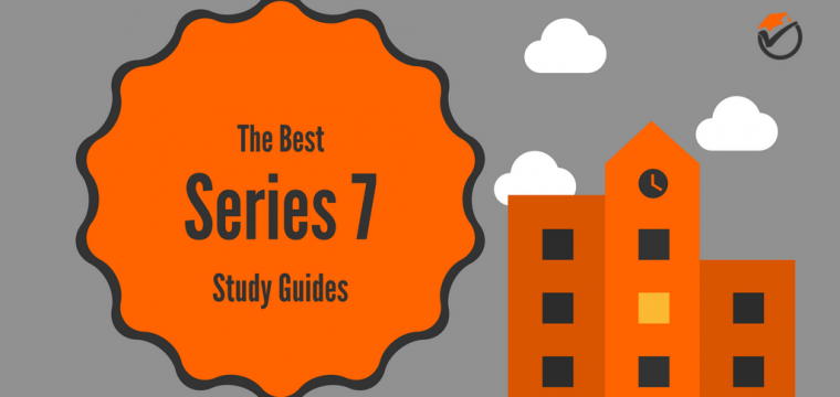 Best Series 7 Study Guides 2018: Quick Review & Comparison
