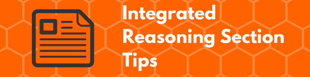 GMAT Integrated Reasoning Section Tips