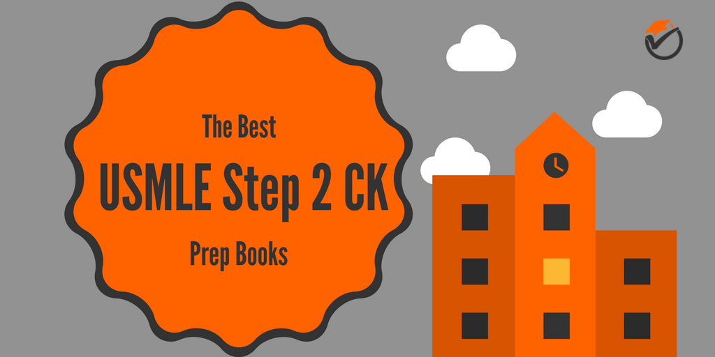 The Best USMLE Step 2 CK Prep Books