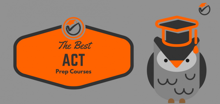 Best ACT Prep Courses 2018: Quick Review & Comparison