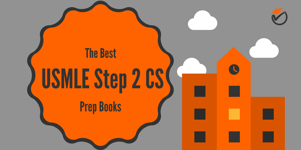 The Best USMLE Step 2 CS Prep Books