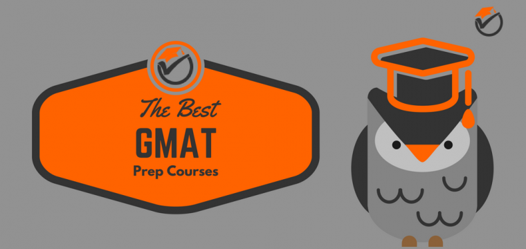 Best GMAT Prep Courses 2017: Quick Review & Comparison
