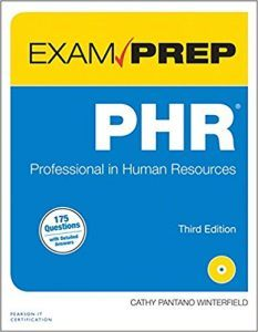 PHR Exam Prep Professional in Human Resources (3rd Edition)