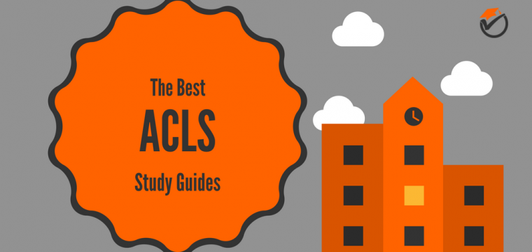 Best ACLS Study Guides 2019: Quick Review & Comparison