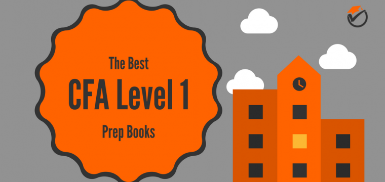 Best CFA Level 1 Prep Books 2019: Quick Review & Comparison