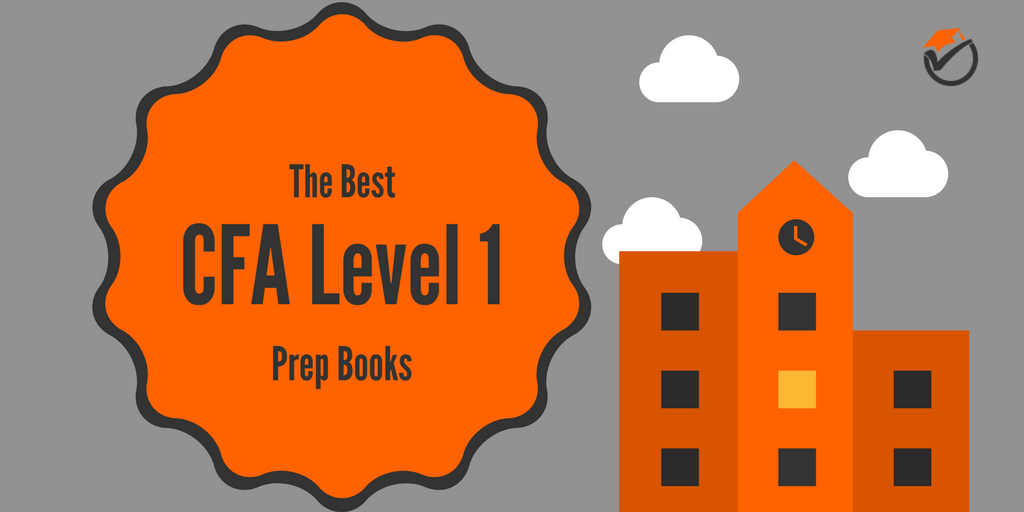 The Best CFA Level 1 Prep Books