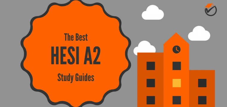 Best HESI A2 Study Guides 2019: Quick Review & Comparison