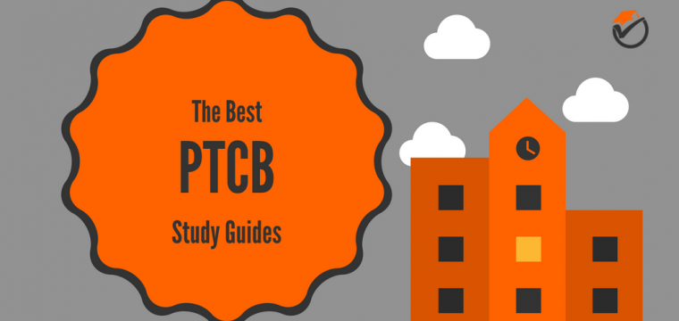 Best PTCB Study Guides 2018: Quick Review & Comparison