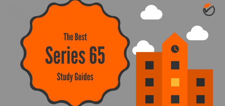 Best Series 65 Study Guides 2018: Quick Review & Comparison